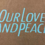 Our love and peace Tシャツ