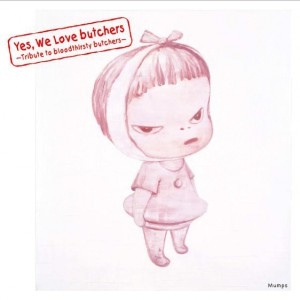 Yes, We Love butchers ~Tribute to bloodthirsty butchers~